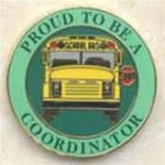 Proud To Be A School Bus Coordinator Pin