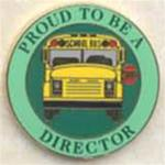 Proud To Be A School Bus Director Pin