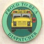 Proud To Be A School Bus Dispatcher Pin
