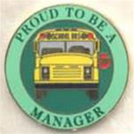 Proud to be a School Bus Manager Pin