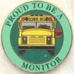 Proud to be a School Bus Monitor Pin