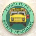 Proud to be a School Bus Safety Specialist Pin