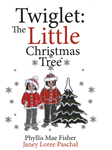 Twiglet: The Little Christmas Tree ~ Signed by Authors