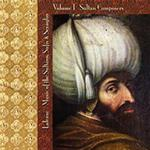 4301 Lalezar Ensemble - Music of the Sultans, Sufis, and Seraglio  Vol. I - Sultan Composers