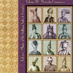 4303 Lalezar Ensemble - Music of the Sultans, Sufis, and Seraglio  Vol. III - Minority Composers