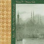4304 Lalezar Ensemble - Music of the Sultans, Sufis, and Seraglio  Vol. IV - Ottoman Suite
