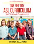 One Fine Day ASL Curriculum