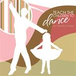 Teach the Children to Dance CD
