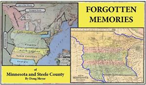 Forgotten Memories of Minnesota and Steele County