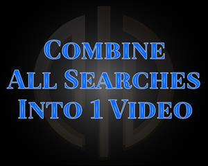 Video Editing - Combine All Searches Into One Video