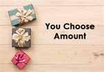 Gift Certificate (You Choose Amount)