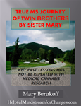 True MS journey of Twin Brother by Sister Mary