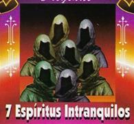 7 Espiritus Intranquilos