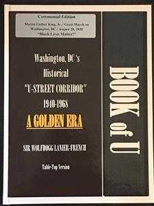 "The Book of U: Washington, DC's Historical ""U Street Corridor"" (1940-1968) A Golden Era! (Hardback)"