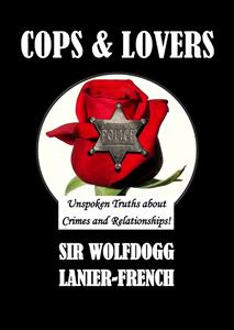 Cops & Lovers Unspoken Truths about Crimes and Relationships
