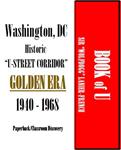 "The Book of U:  Washington, DC's Historical ""U Street Corridor"" (1940-1968)  A Golden Era! (Paperback)"