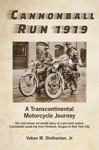 Cannonball Run 1919: A Transcontinental Motorcycle Journey
