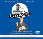 From Disgrace to Grace (A Video Retrospective of the Life & Ministry of Dr. Oliver B. Greene)