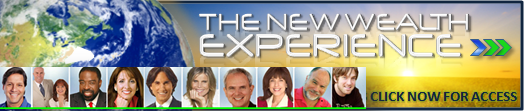 Join John Assaraf, Janet Attwood, Joe Vitale and many more in The New Wealth Experience