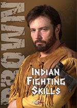 Native American Fighting Secrets - Indian Fighting -- Randall Brown