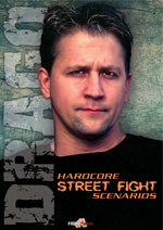 Hardcore Street Fighting - Bruce Drago