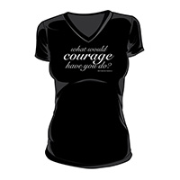 What Would Courage Have You Do? T-Shirt (01-Black/Silver)