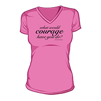 What Would Courage Have You Do? T-Shirt (02-Pink/Black)