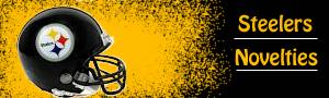 Click for Steelers Novelties!