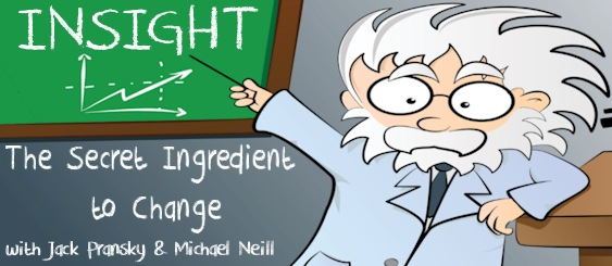 Insight: The Secret Ingredient to Change