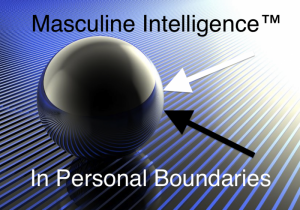 Masculine Intelligence in Personal Boundaries