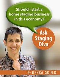 Ask Staging Diva: Should I Start A Home Staging Business in This Economy