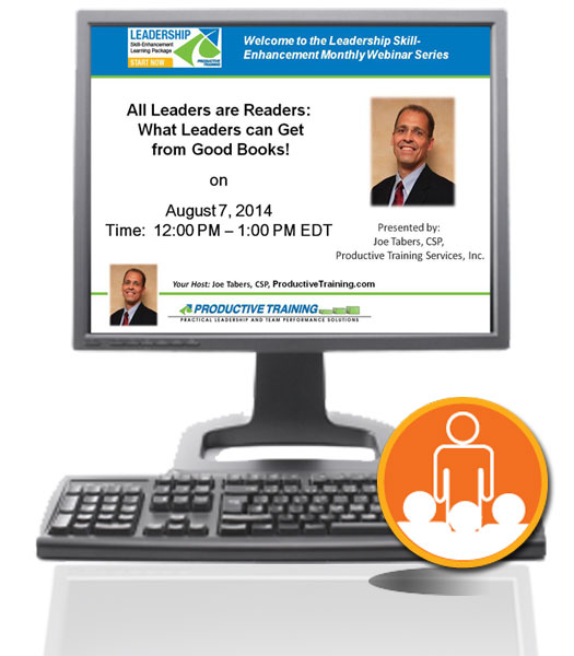 Register now for 8/7/14 Live Webinar Event - All Leaders are Readers: What Leaders can Get from Good Books! - Joe Tabers