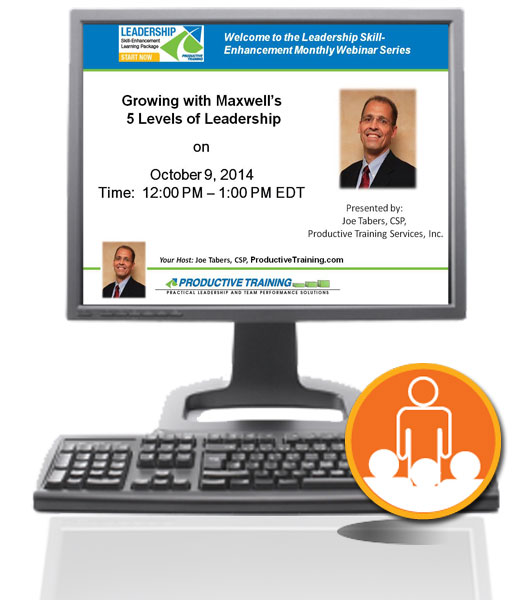Register now for 10/09/14 Live Webinar Event - Growing with Maxwell's 5 Levels of Leadership - Joe Tabers