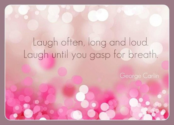 Laugh Often Long and Loud