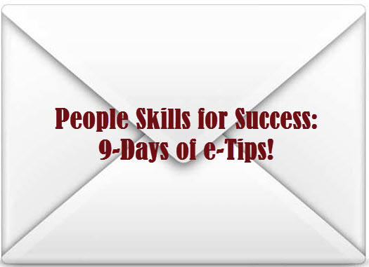 SERIES: People Skills for Success (9-Day Series of e-Tips to Your Inbox)